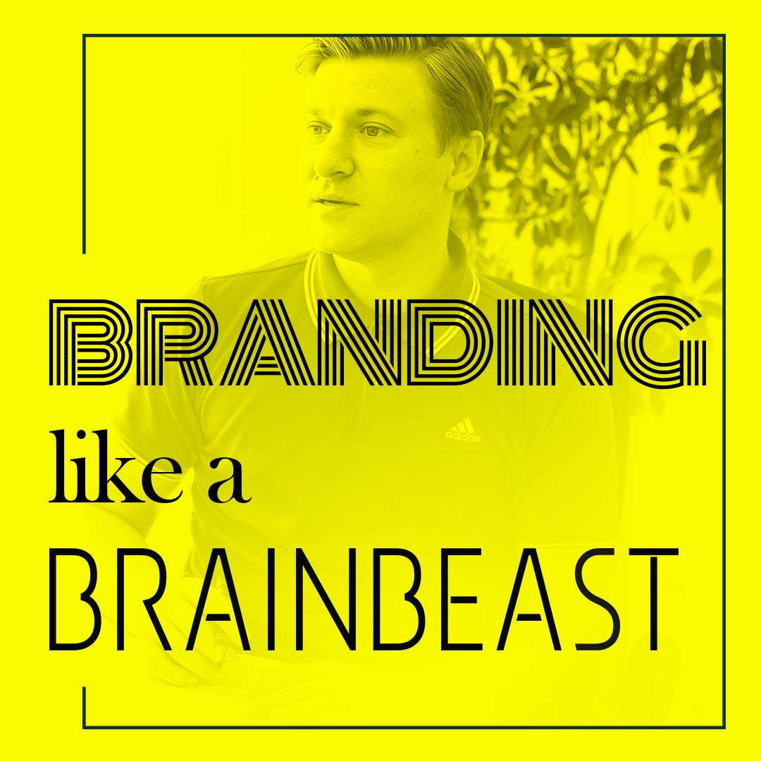 Branding like a Brainbeast Podcast Cover 2020